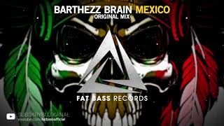 Barthezz Brain - Mexico (Original Mix) [OUT NOW!]