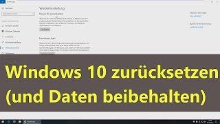 [Windows 10] PC/Windows zurücksetzen (Daten beibehalten)