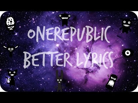 OneRepublic - Better Lyric Video
