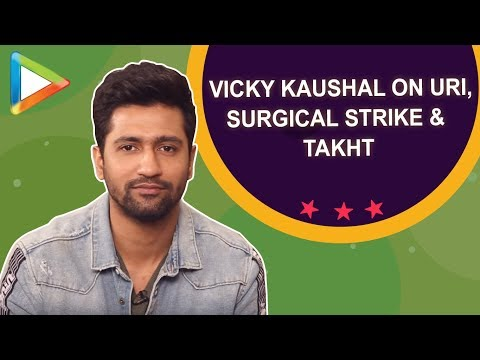 Vicky Kaushal EXCLUSIVE Full Interview on URI, Surgical Strike, Indian Armed Forces & Takht