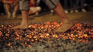 The Secret To Walking On Hot Coals