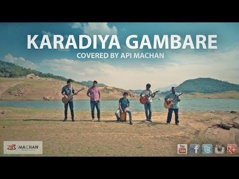 Karadiya Gambare - covered by Api Machan