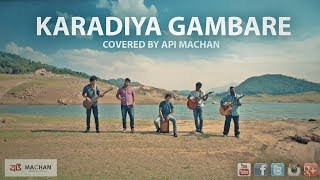 Karadiya Gambare - covered by Api Machan