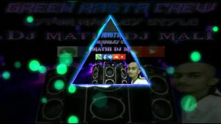0408 Megelembu Vinot-Dj Mathi Eypoh Marley Style_Green Rasta Crew