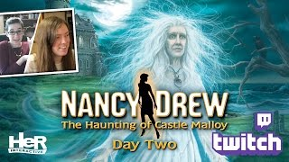 Nancy Drew: The Haunting of Castle Malloy [Day Two: Twitch] | HeR Interactive