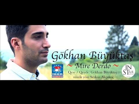Gökhan Büyüktaş - Mıre Derdo [ Official Video © 2015 İber Prodüksiyon ]