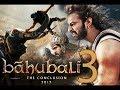 Bahubali 3 the final chapter trailer