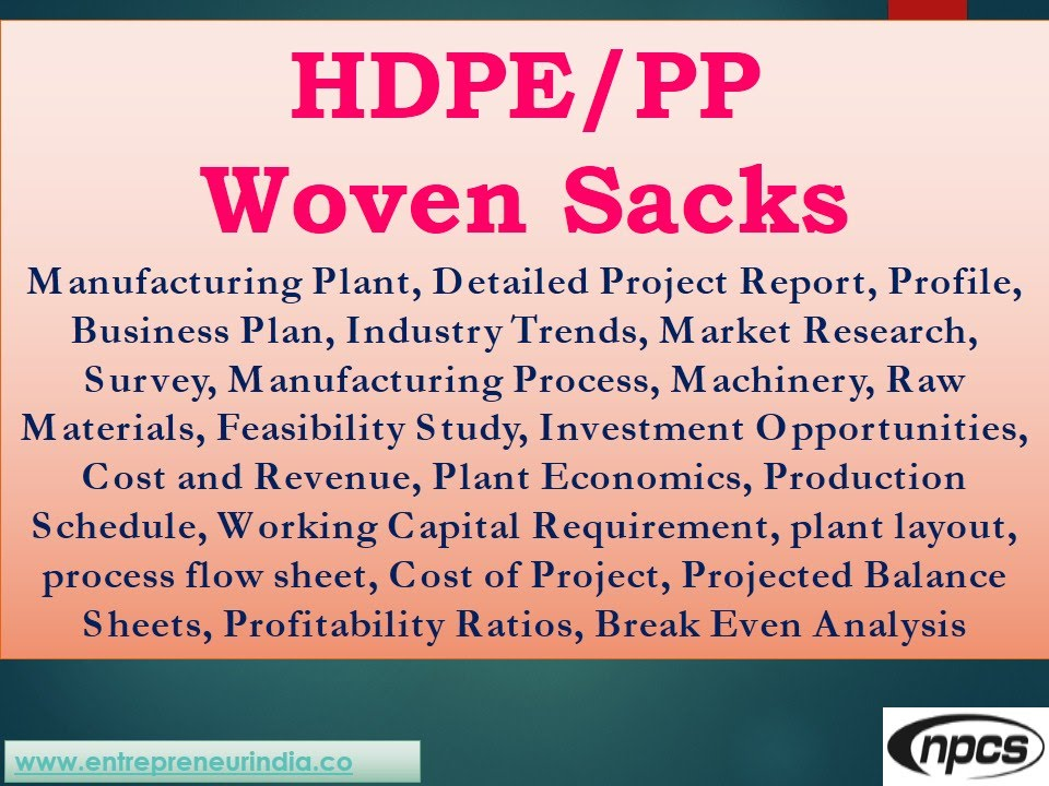 Hdpe/Pp Woven Sacks- Manufacturing Plant, Detailed Project Report