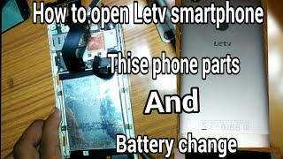 How to Open Letv Smartphone and Battery Change Letv