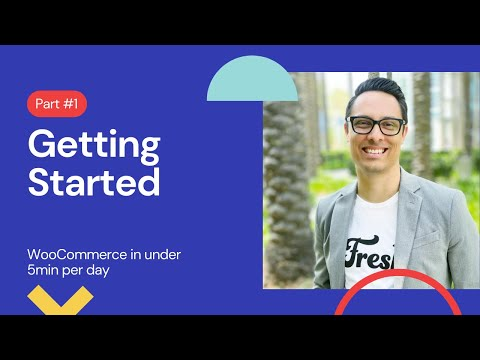 Setting up WooCommerce in under 5min a day: Getting Started