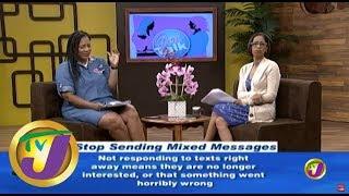 TVJ Smile Jamaica: Girls Talk Relationships - Stop Sending Mixed Messages - April 2 2019