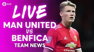 Manchester United vs Benfica LIVE CHAMPIONS LEAGUE TEAM NEWS STREAM