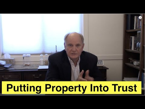 Putting Property Into a Trust