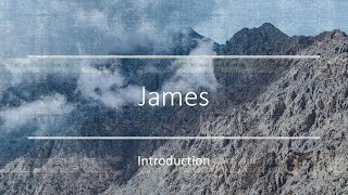 Introduction to James | 2/7/21