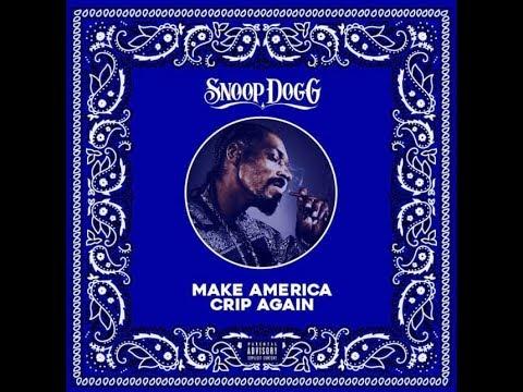 Snoop Dogg - Make America Crip Again (Full Album) [2017]