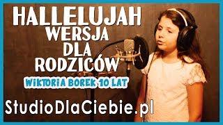 Hallelujah - wersja dla Rodziców (cover by Wiktoria Borek) #1407