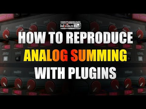 How to Reproduce Analog Summing with Plugins ITB - Analog Summing Mixers Follow-up