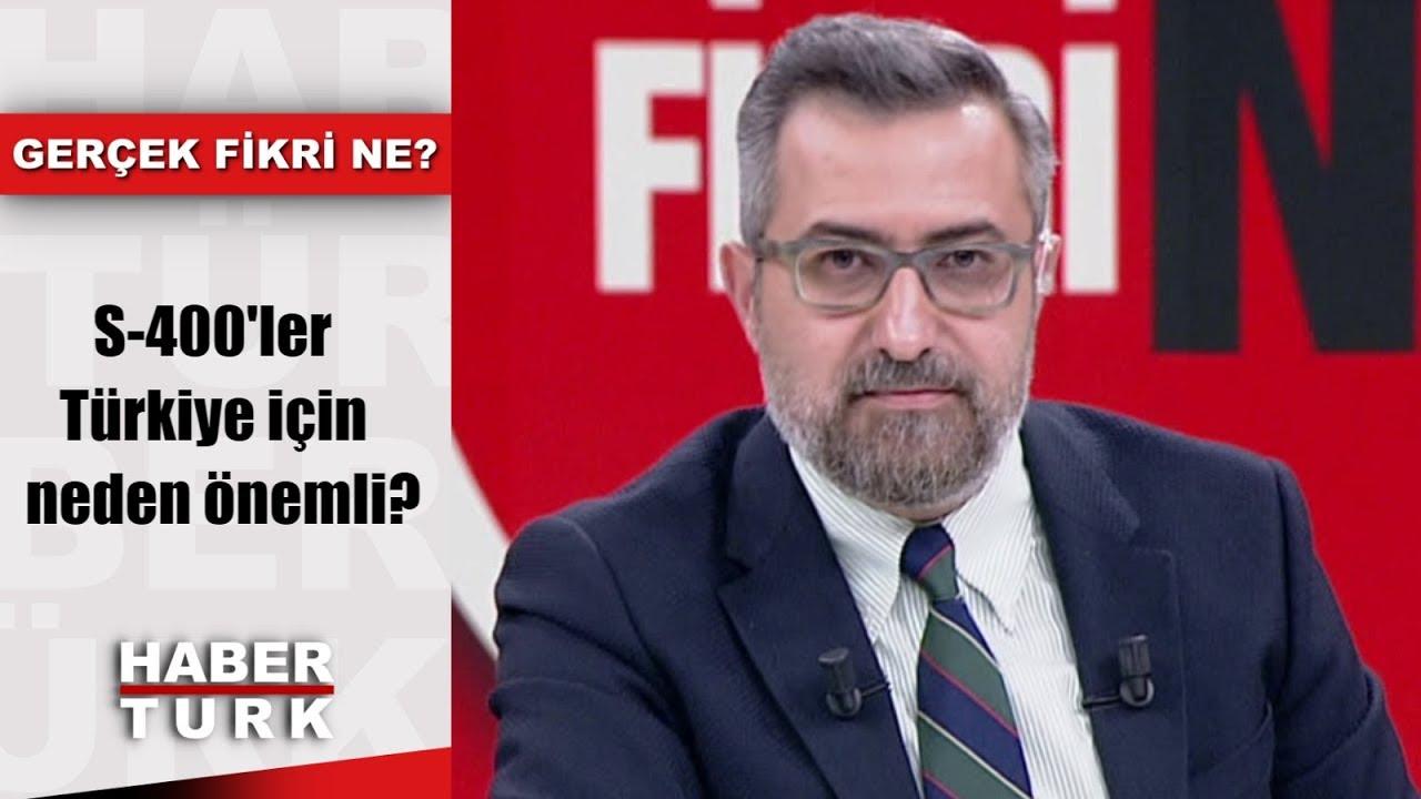 Gerçek Fikri Ne - 13 Temmuz 2019 (S-400'ler Türkiye için neden önemli?)