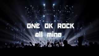 ONE OK ROCK - ALL MINE lyrics