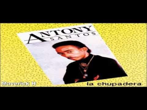 Antony Santos - La Chupadera 1991