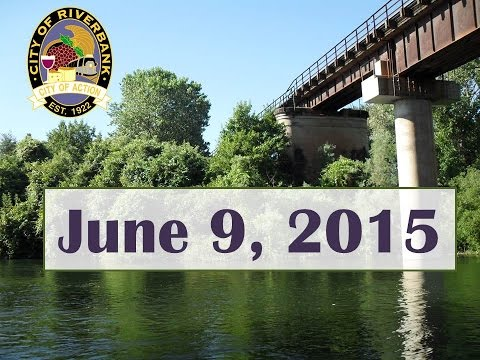 June 9, 2015- Riverbank City Council & LRA Meeting