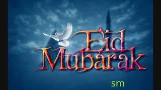 Eid Mubarak song 2018