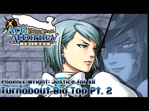 Ace Attorney Trilogy - Phoenix Wright: Justice for All - Turnabout Big Top Pt. 2 |