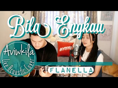 Free Download Flanella - Bila Engkau (live Acoustic Cover By Aviwkila) Mp3 dan Mp4