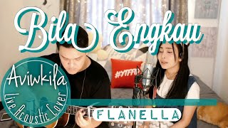Flanella - Bila Engkau (Live Acoustic Cover by Aviwkila)
