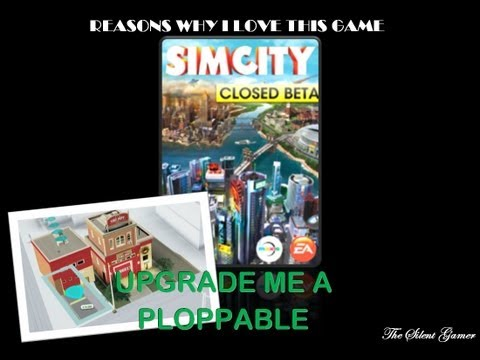 Reasons why I love this game - Simcity (2013 Closed BETA) - Upgrade me a ploppable! |