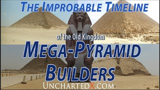 The Improbable Timeline of the Old Kingdom Mega-Pyramid Builders