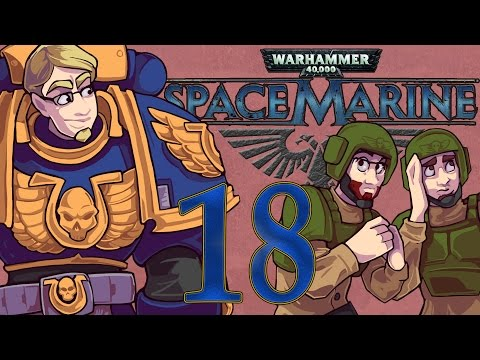 ETA Plays! Space Marine Ep. 018 - Blue Streak