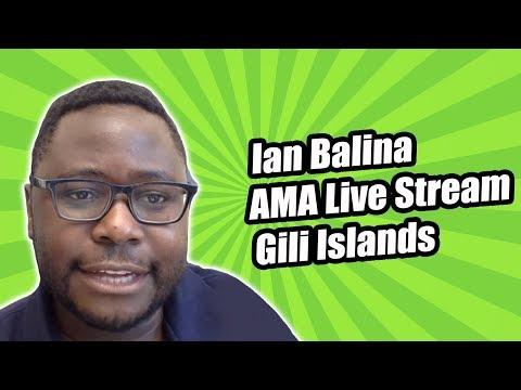 Ian Balina AMA Live Stream - Gili Islands - 2/11/18