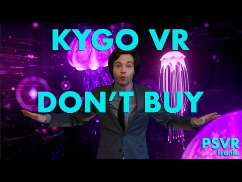 KYGO VR Experience is NOT Worth $2