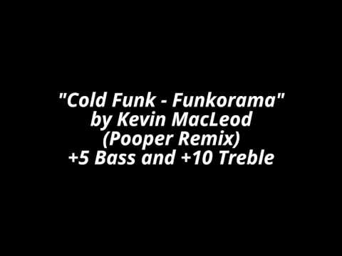 """Cold Funk - Funkorama"" By Kevin MacLeod (Pooper Remix)"