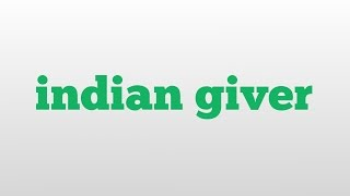indian giver meaning and pronunciation