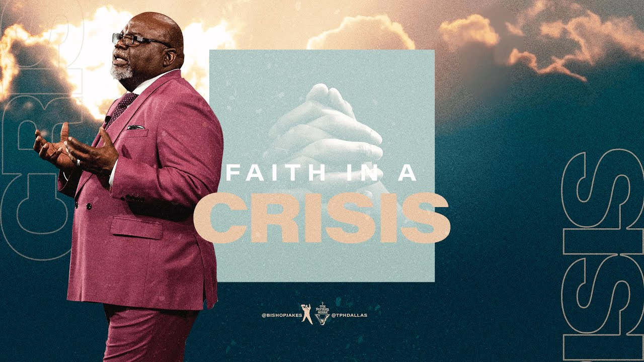 Download Faith In A Crisis - Bishop T.D. Jakes