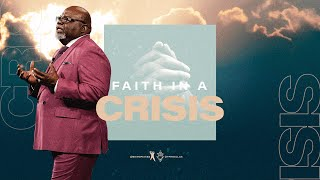 Faith In A Crİsis - Bishop T.D. Jakes