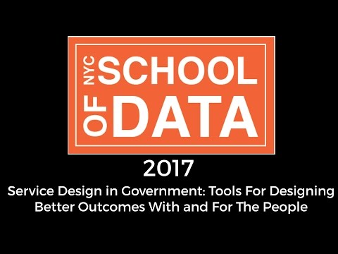 Service Design in Government: Tools For Designing Better Outcomes With and For The People