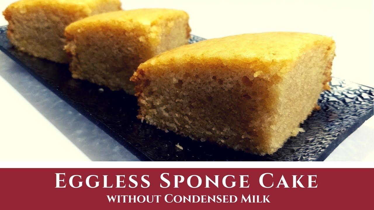Eggless Sponge Cake With Condensed Milk Recipe