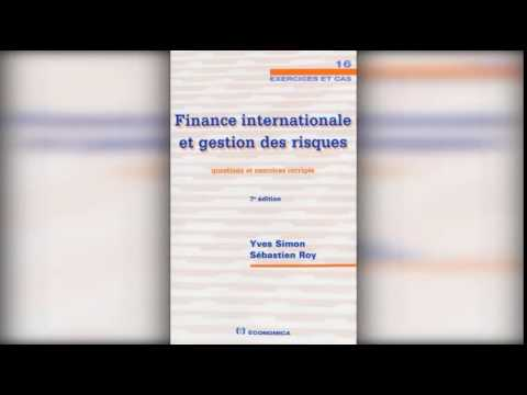 Finance Internationale et Gestion des Risques   Questions et Exercices Corrigés de Simon Yves et Roy