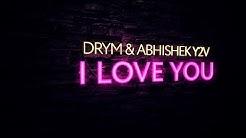 DRYM & Abhishek Y2V - I Love You (Extended Mix)