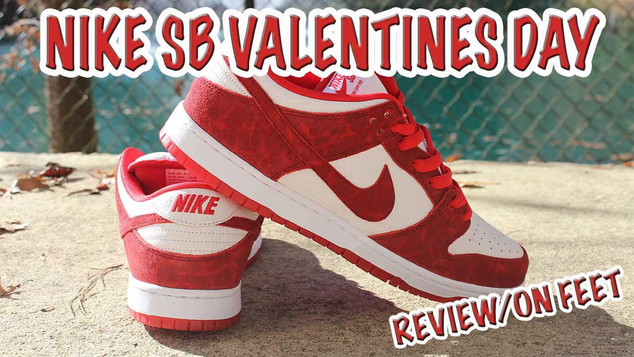 Nike Sb Valentine Day Review On Feet Youtube