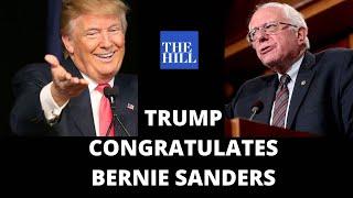 Trump CONGRATULATES Bernie Sanders