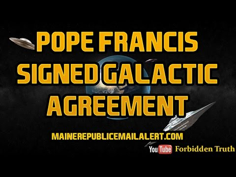 Pope Francis Signs Binding Galactic Agreement