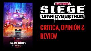 TRANSFORMERS WAR FOR CYBERTRON SIEGE DE NETFLIX CRITICA, OPINION & REVIEW (SIN SPOILERS)