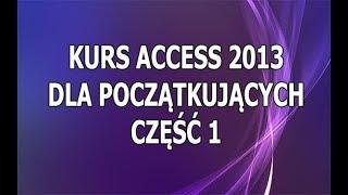 http://accesskurs.pl/ Wprowadzenie do programu Access. Jest to kurs...