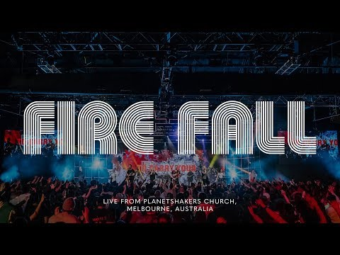 Planetshakers | Fire Fall | Official Music Video