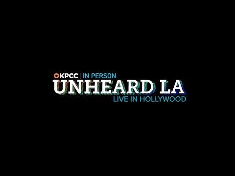 Unheard LA – live in Hollywood (ep.3) FULL