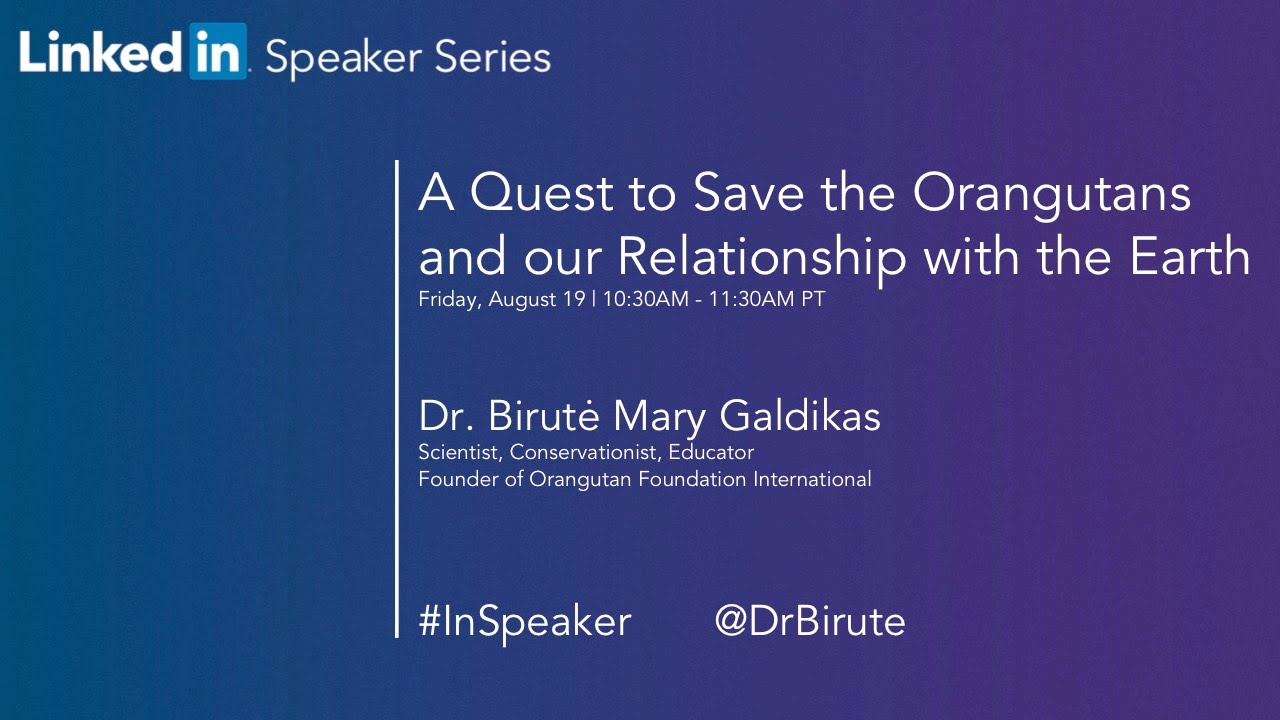 LinkedIn Speaker Series: Dr. Birutė Mary Galdikas - YouTube